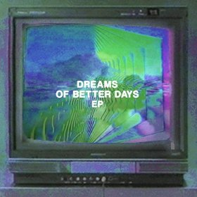 Computer Magic - Dreams of Better Days EP